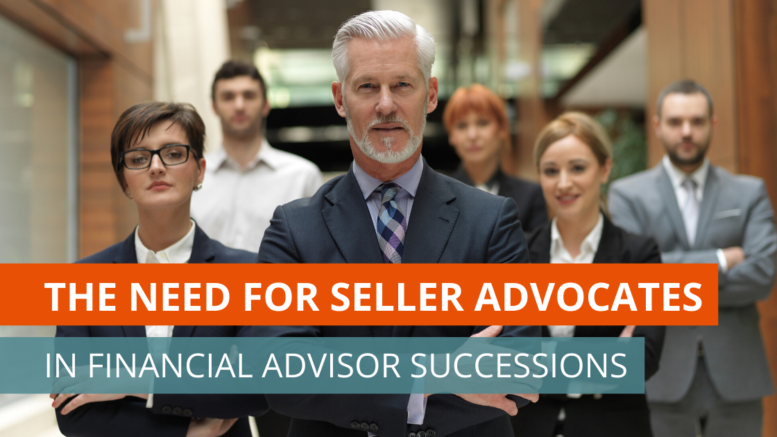 The Coronavirus Pandemic is Raising the Need for Seller Advocates in Advisor Successions
